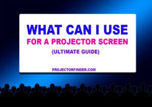 What Can I Use For a Projector Screen