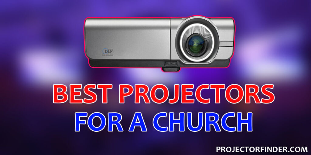 Best Projectors For Church
