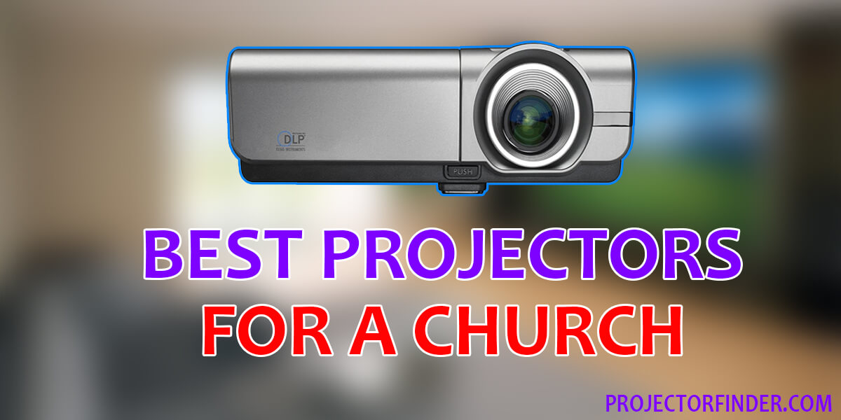 Best Projectors for a Church