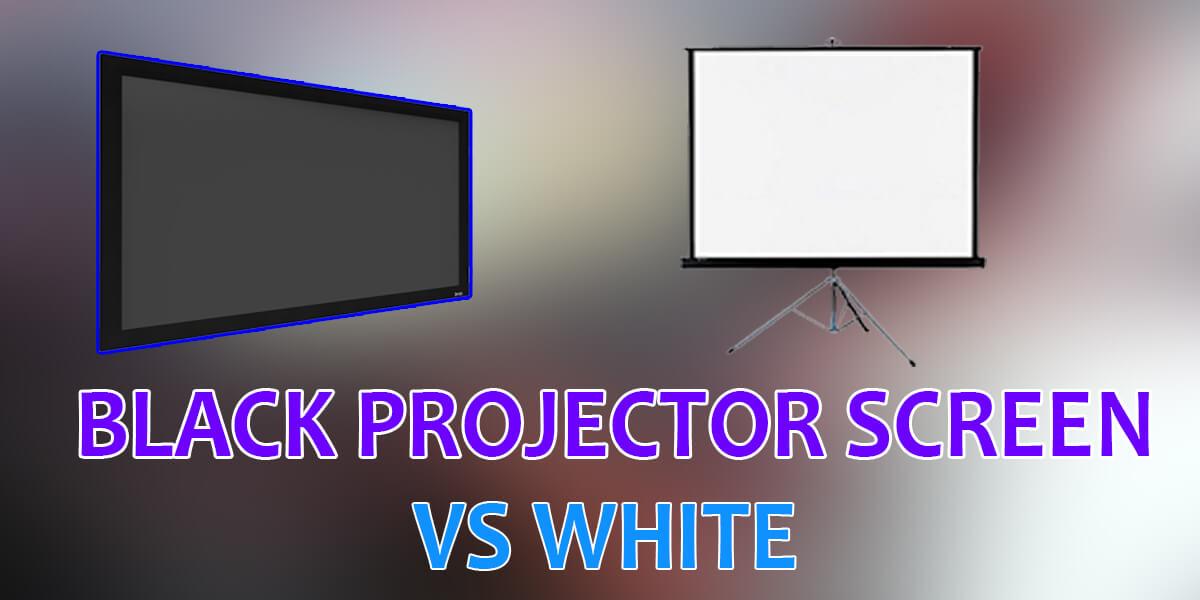 Black Projector Screen vs White