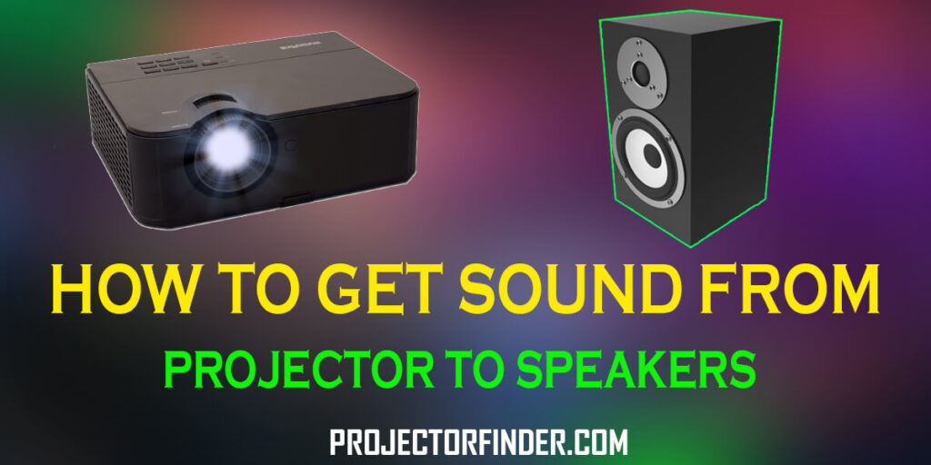How to get sound from projector to speakers