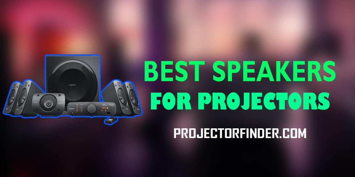 Best Speakers For Projectors