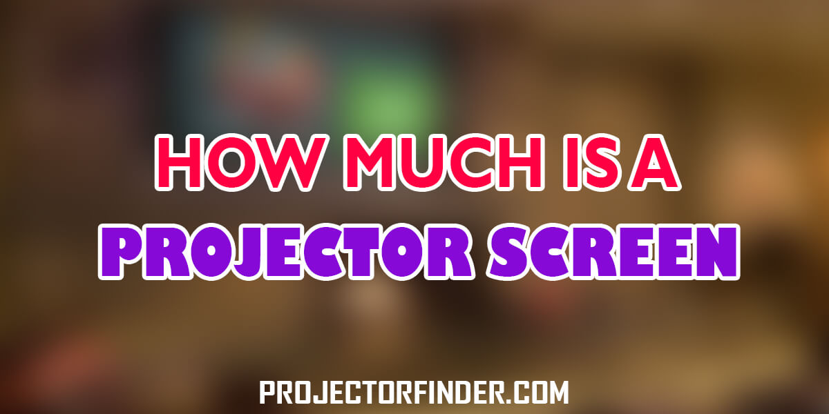 How much is a Projector Screen