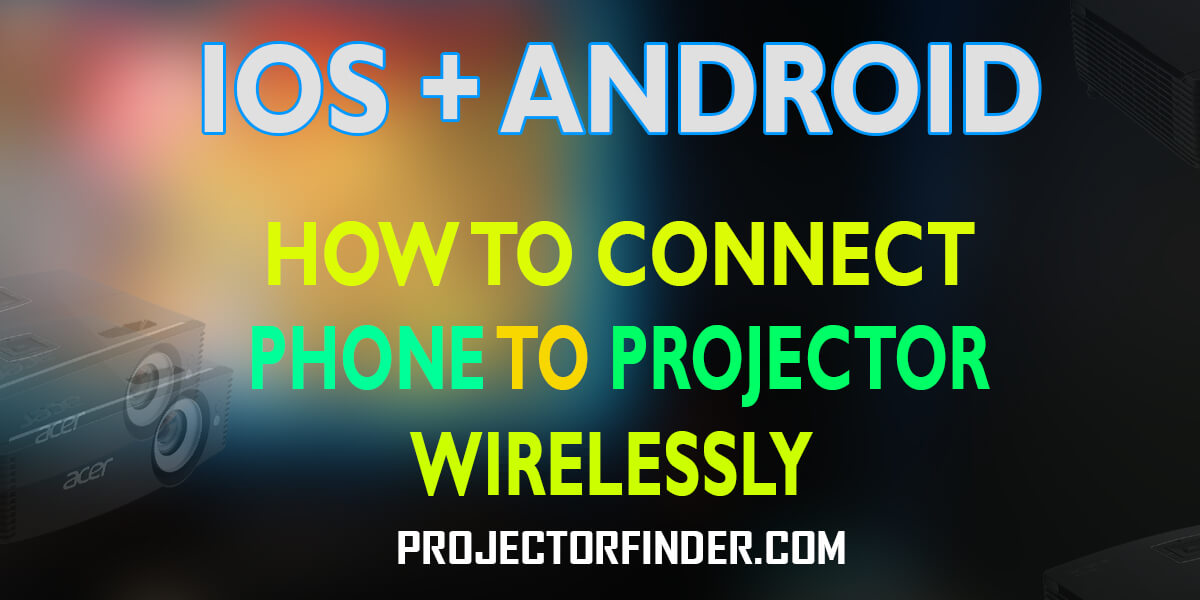How to Connect Phone to Projector Wirelessly