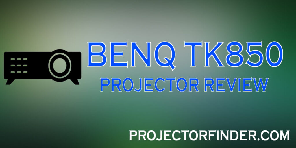 BenQ TK850 Review