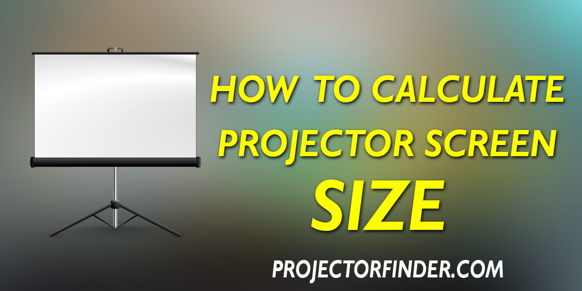 How to Calculate Projector Screen Size