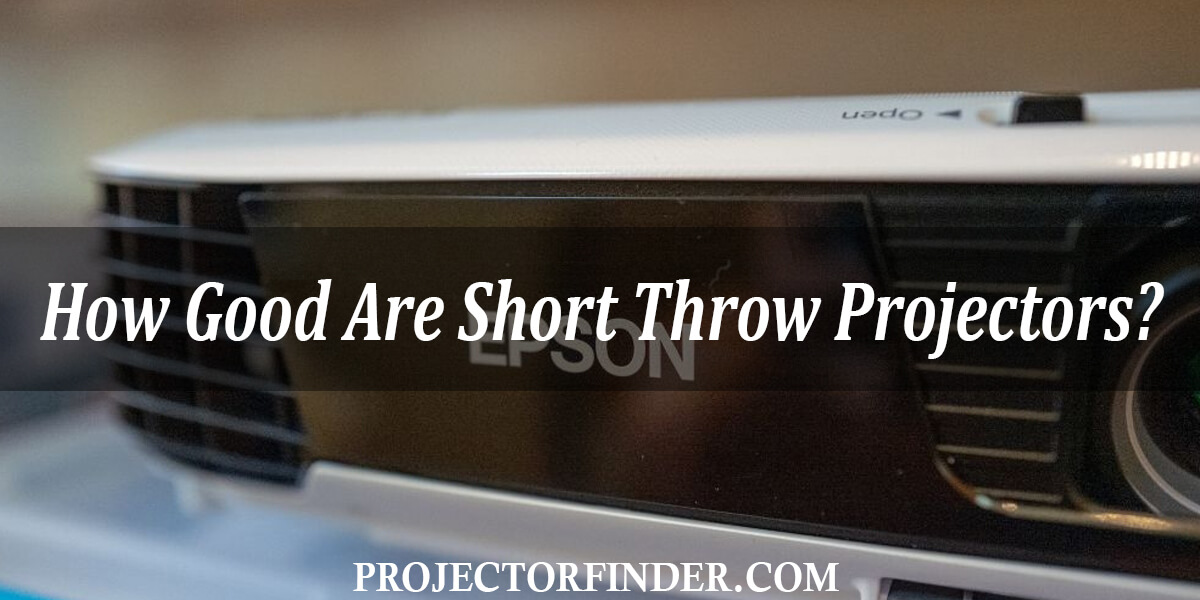 How Good Are Short Throw Projectors