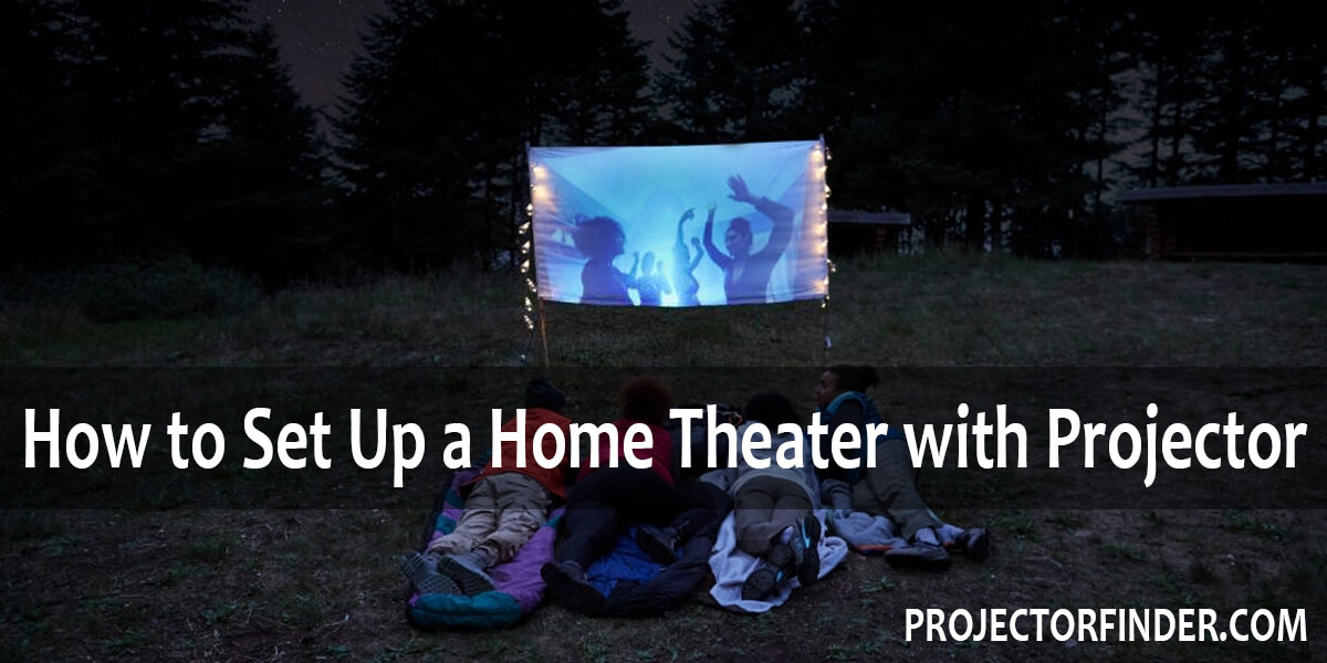 How to Set Up a Home Theater with Projector